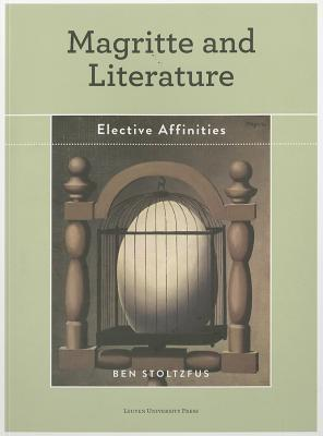 Magritte and Literature: Elective Affinities  by  Ben Stoltzfus
