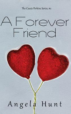 A Forever Friend  by  Angela Elwell Hunt
