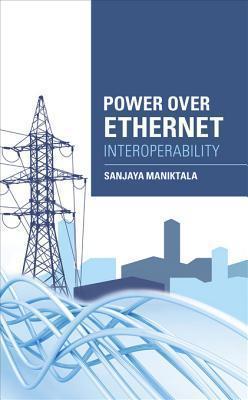 Power Over Ethernet Interoperability Guide Sanjaya Maniktala