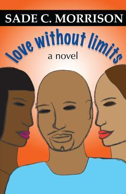 Love Without Limits  by  Sade C. Morrison