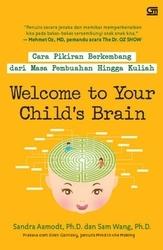 Welcome to Your Childs Brain : Cara Pikiran Berkembang dari Masa Pembuahan Hingga Kuliah  by  Sandra Aamodt