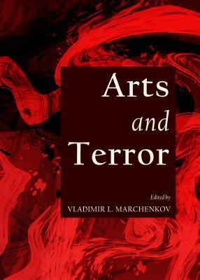 Arts and Terror Vladimir L Marchenkov