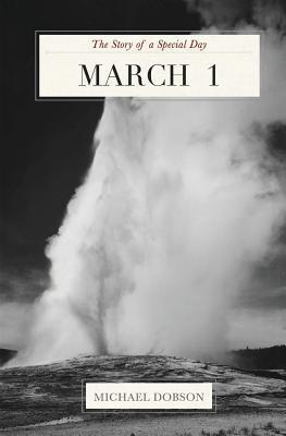 March 1: The Story of a Special Day  by  Michael Dobson