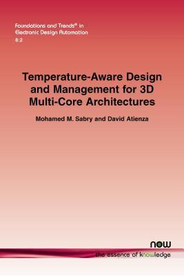 Temperature-Aware Design and Management for 3D Multi-Core Architectures Mohamed M. Sabry