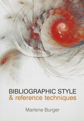 Bibliographic Style and Reference Techniques  by  Marléne Burger