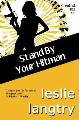 Stand  by  Your Hitman: Greatest Hits Mysteries Book #3 by Leslie Langtry