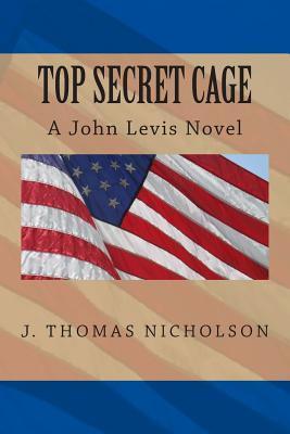 Top Secret Cage J Thomas Nicholson