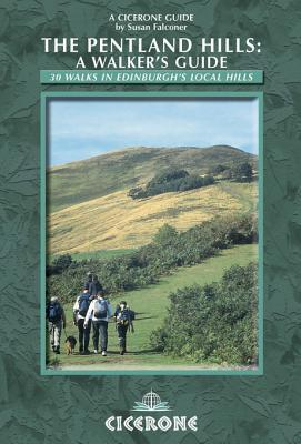 The Pentland Hills: A Walkers Guide: 30 Walks in Edinburghs Local Hills Susan Falconer