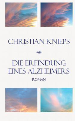 Die Erfindung Eines Alzheimers  by  Christian Knieps