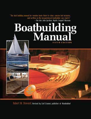 Boatbuilding Manual, Fifth Edition  by  Robert M Steward