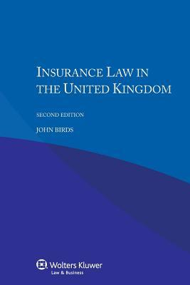 Insurance Law in the UK - Second Edition  by  John Birds