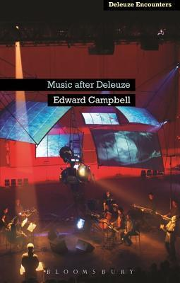 Music After Deleuze Edward Campbell