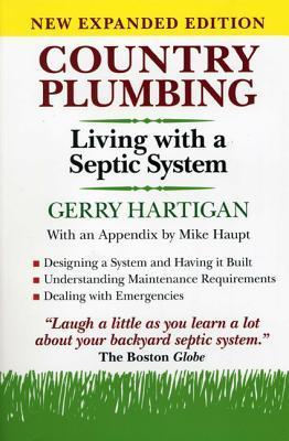 Country Plumbing: Living with a Septic System Gerry Hartigan