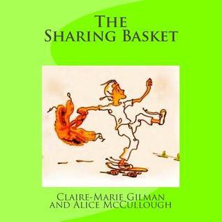 The Sharing Basket Claire Marie Gilman