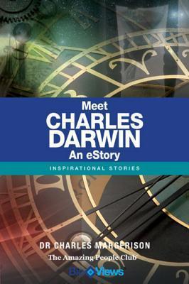 Meet Charles Darwin - An eStory: Inspirational Stories Charles Margerison