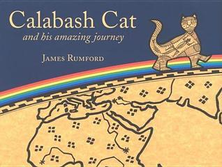 Calabash Cat And His Amazing Journey  by  James Rumford