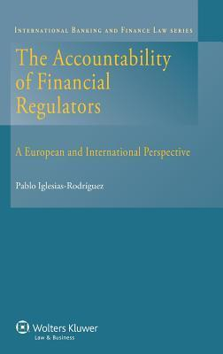 The Accountability of Financial Regulators. a European and International Perspective Pablo Iglesias-Rodríguez