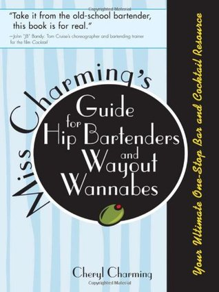 Everything Bartenders Book: Your Complete Guide to Cocktails, Martinis, Mixed Drinks, and More! Cheryl Charming