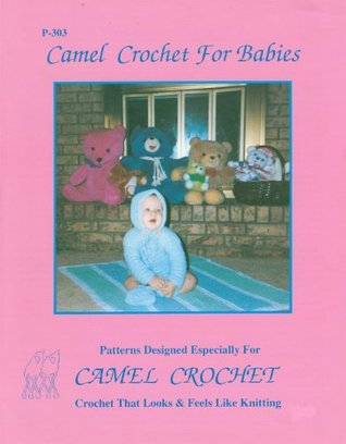Camel Crochet: Camel Crochet Patterns for Babies Book  by  Naka Pillman
