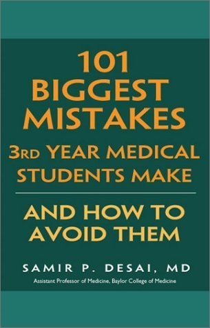 101 Biggest Mistakes 3rd Year Medical Students Make, And How To Avoid Them Samir Desai