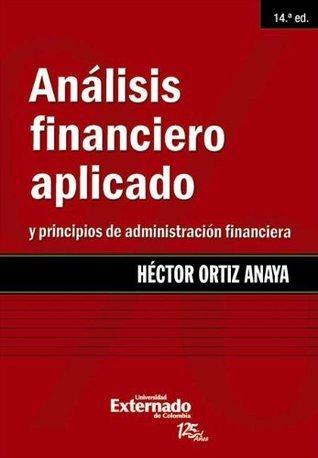 Análisis financiero aplicado y principios de administración financiera, 14.ª ed. Hector Ortiz Anaya