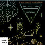 PhiLOLZophy Critical Thinking in Digestible Doses Chrissy Stockton