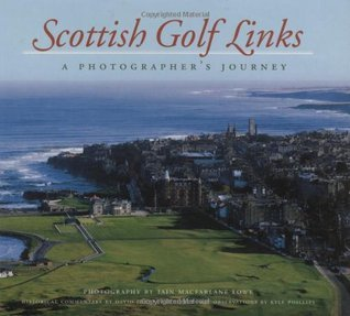Scottish Golf Links: A Photographers Journey  by  David   Joy