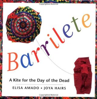 Barrilete: A Kite for the Day of the Dead Elisa Amado