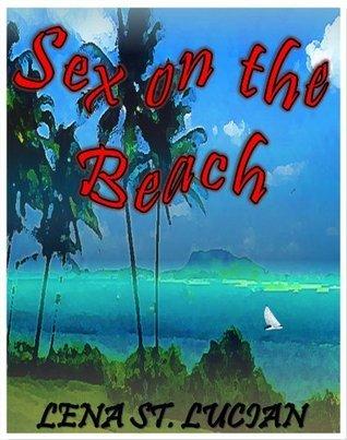 Sex on the Beach Lena St. Lucian