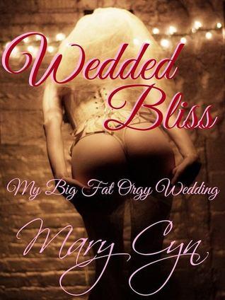 Wedded Bliss: Being the Fantasy of Kat McKinney, Wedding Slut Mary Cyn