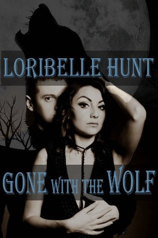 Gone With the Wolf  by  Loribelle Hunt
