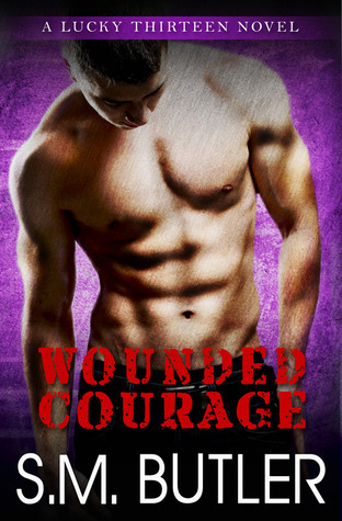 Wounded Courage (Lucky Thirteen, #2) S.M. Butler