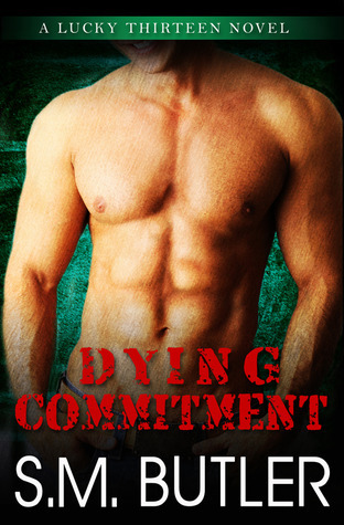 Dying Commitment (Lucky Thirteen, #3) S.M. Butler