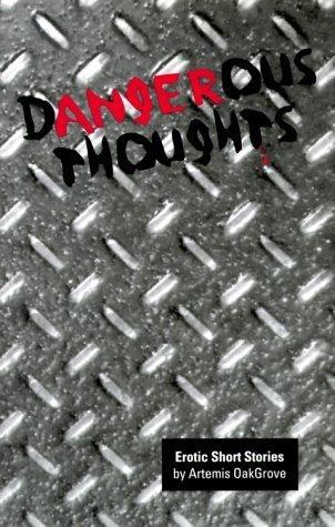 Dangerous Thoughts, Erotic Short Stories Artemis OakGrove