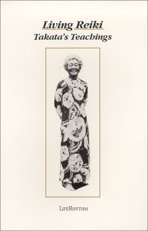Living Reiki: Takatas Teachings  by  Fran Brown