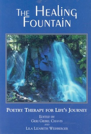 The Healing Fountain: Poetry Therapy for Lifes Journey  by  Geri Giebel Chavis