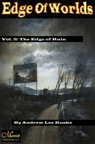 Edge of Worlds: The Edge of Ruin free scary books, weird tales, stranger in a strange land Andrew Kuske