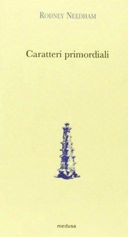 Caratteri primordiali  by  Rodney Needham