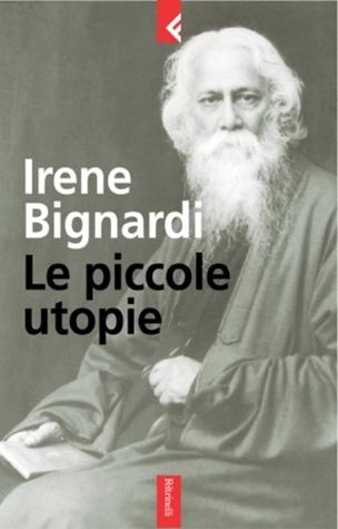 Le piccole utopie Irene Bignardi