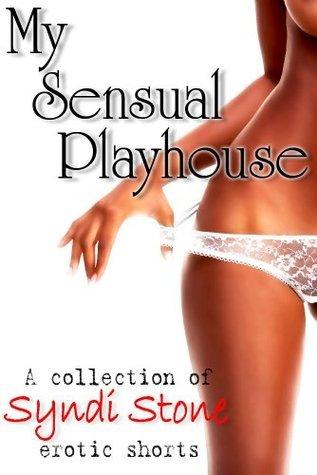 My Sensual Playhouse Syndi Stone