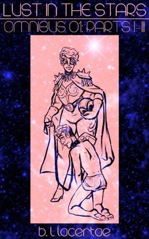 Omnibus 1   (Lust In The Stars, #1 - 3) B.L. Lacertae