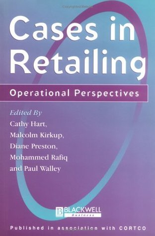 Cases in Retailing: Operational Perspectives Cathy Hart