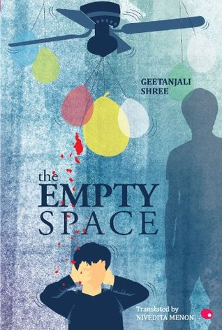 THAT EMPTY SPACE  by  Geetanjali Shree