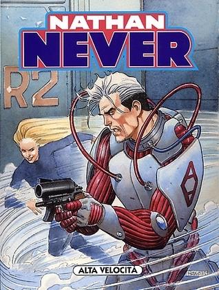 Nathan Never n. 155: Alta velocità Pasquale Ruju