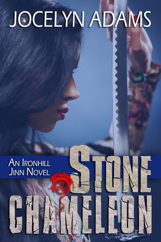 Stone Chameleon (Ironhill Jinn, #1)  by  Jocelyn Adams