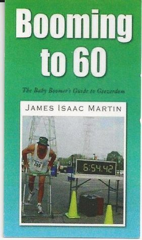 Booming to 60  by  James Isaac Martin