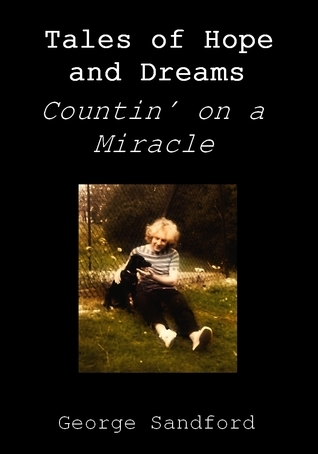 Tales of Hopes and Dreams - countin on a miracle George Sandford