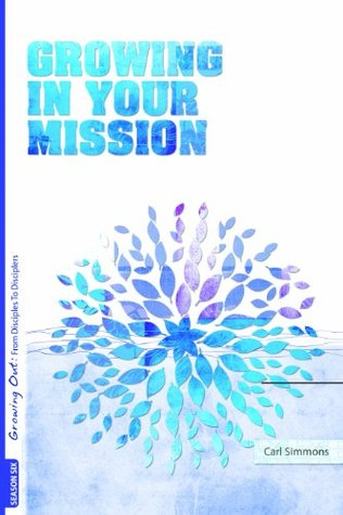 Growing in Your Mission  by  Carl Simmons
