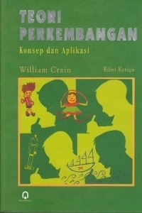 Teori Perkembangan: Konsep dan Aplikasi  by  William Crain