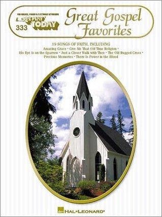 Great Gospel Favorites: E-Z Play Today Volume 333 Hal Leonard Publishing Company
